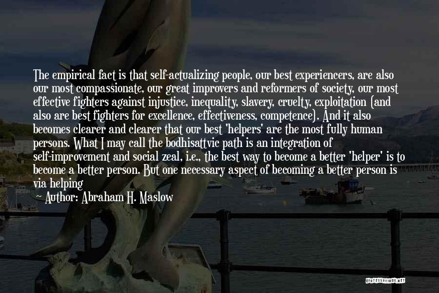 Abraham H. Maslow Quotes 84074