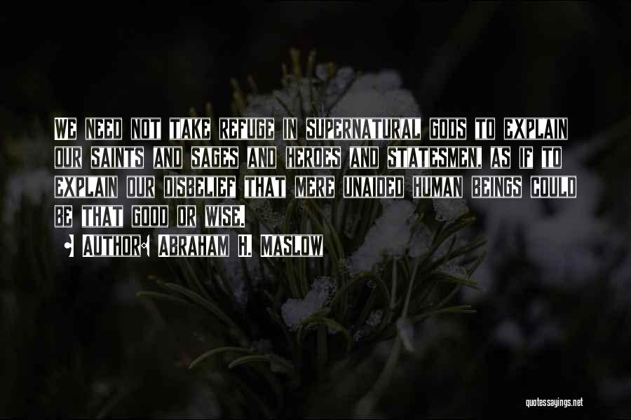 Abraham H. Maslow Quotes 860364