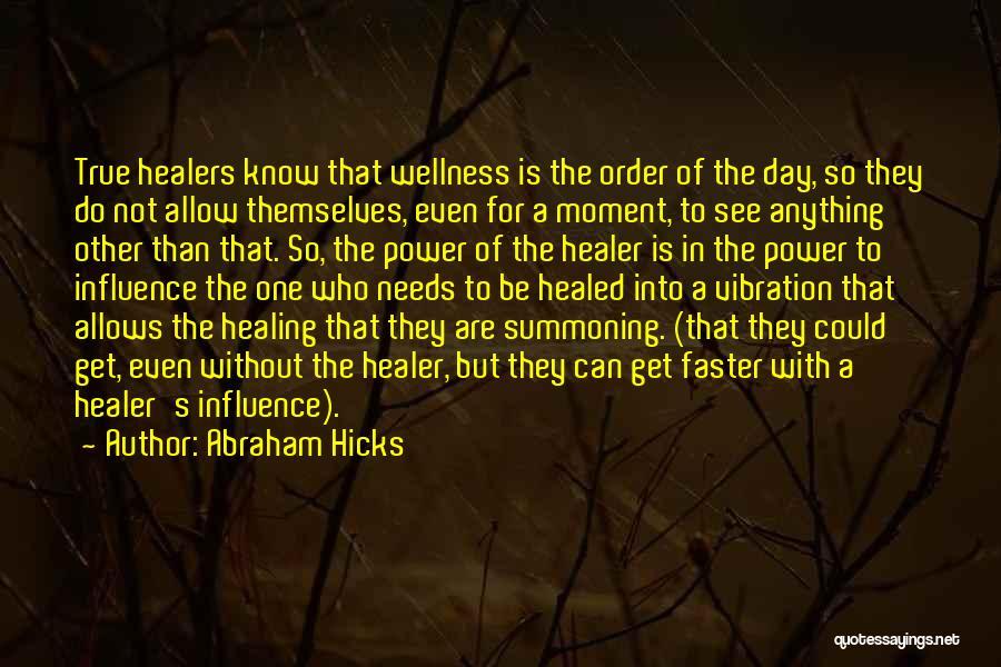 Abraham Hicks Quotes 1101531