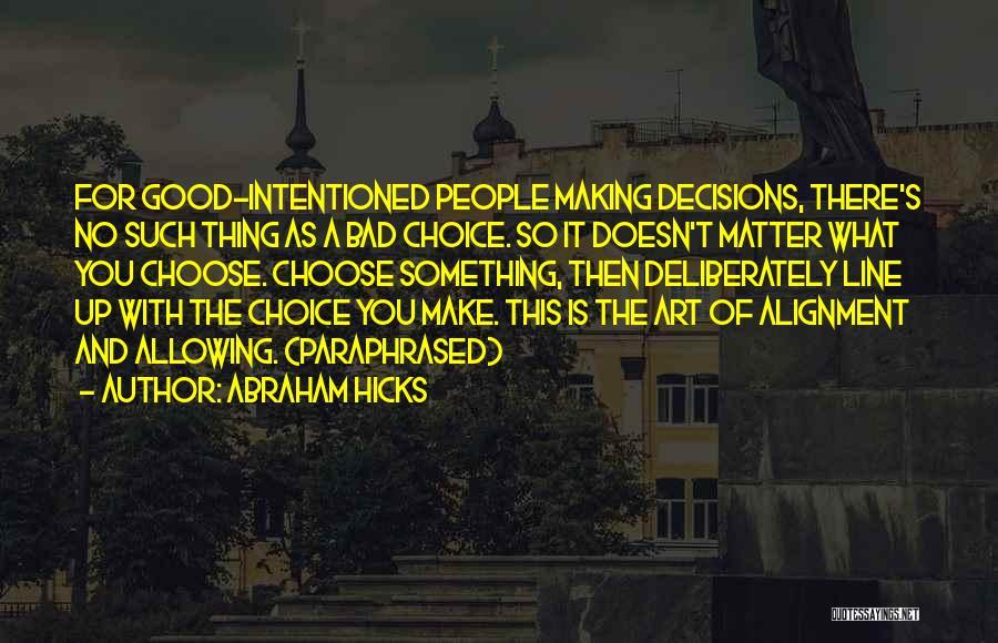 Abraham Hicks Quotes 1762863