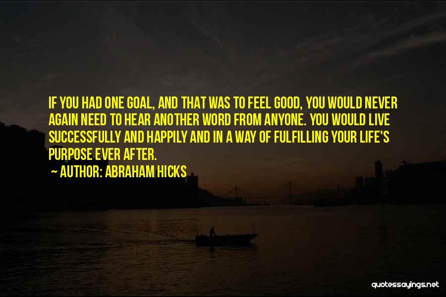 Abraham Hicks Quotes 796227