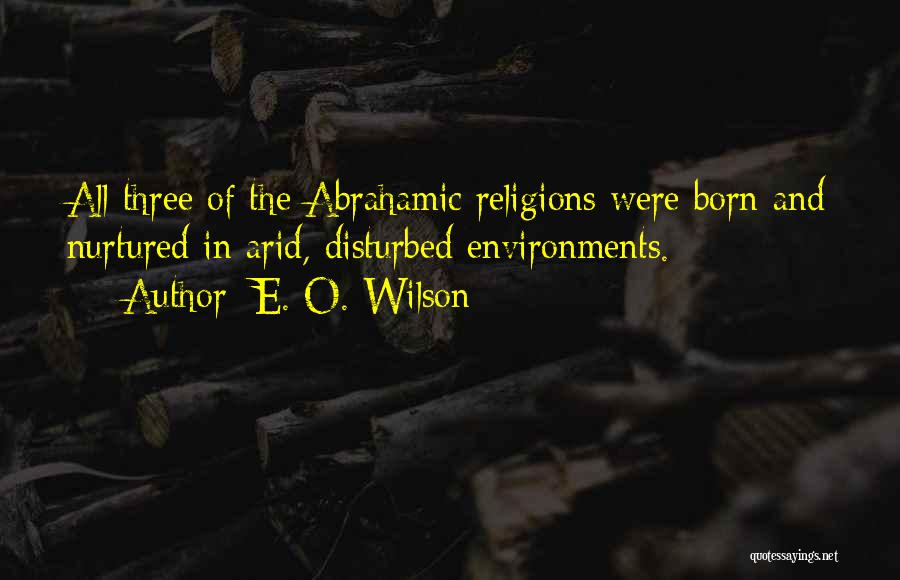 Abrahamic Religions Quotes By E. O. Wilson