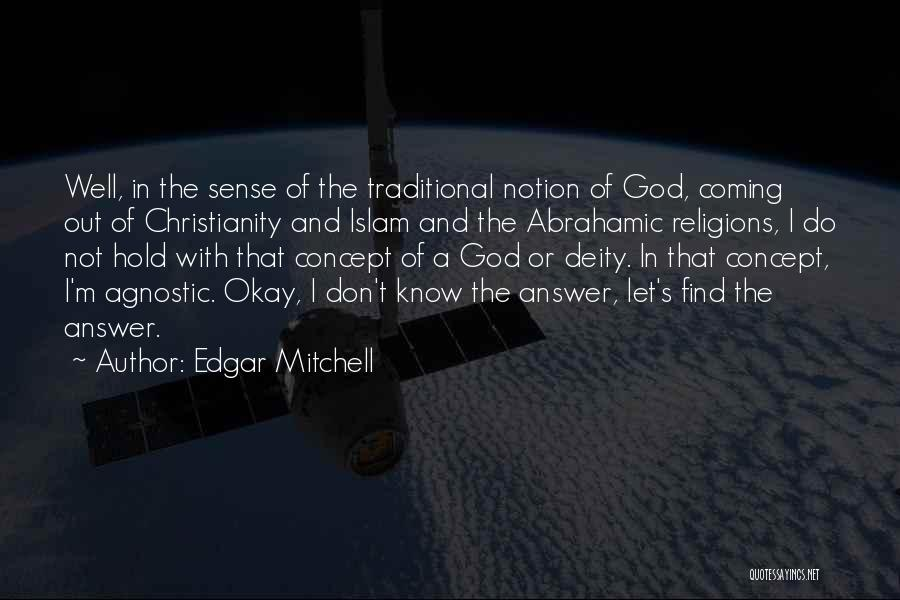 Abrahamic Religions Quotes By Edgar Mitchell