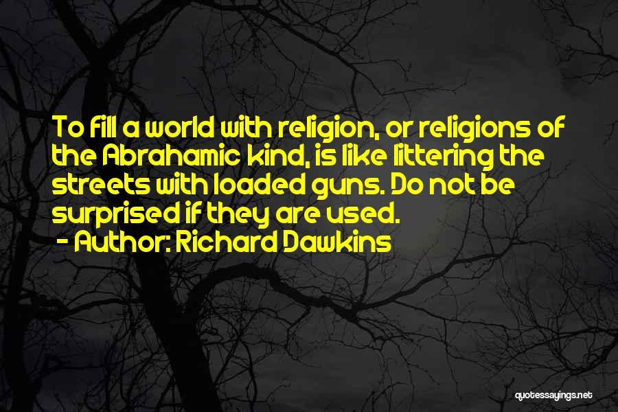 Abrahamic Religions Quotes By Richard Dawkins
