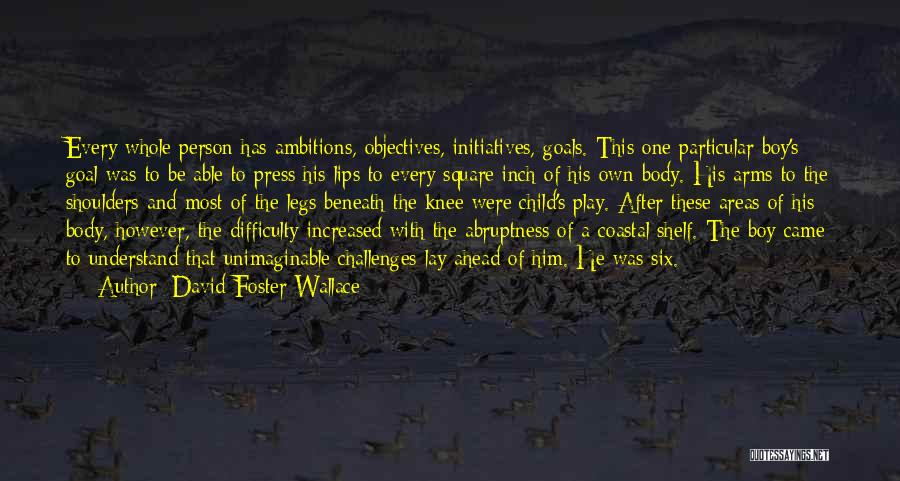 Abruptness Quotes By David Foster Wallace