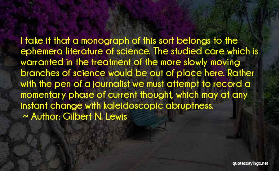 Abruptness Quotes By Gilbert N. Lewis