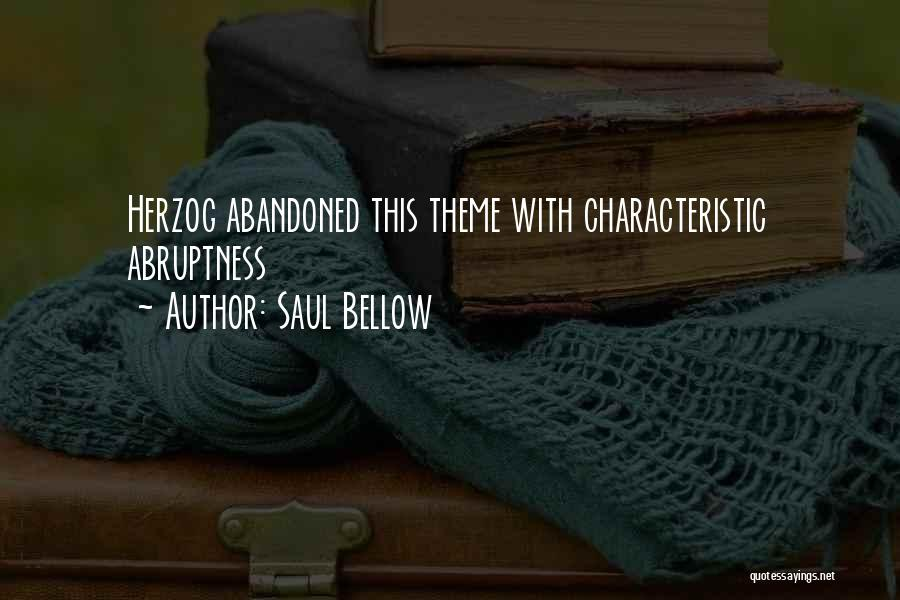 Abruptness Quotes By Saul Bellow