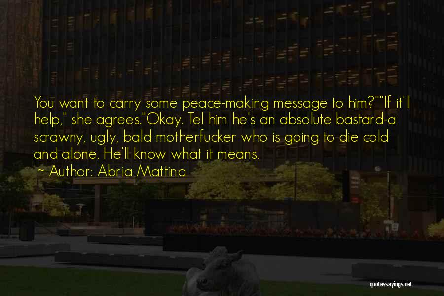 Absolute Peace Quotes By Abria Mattina