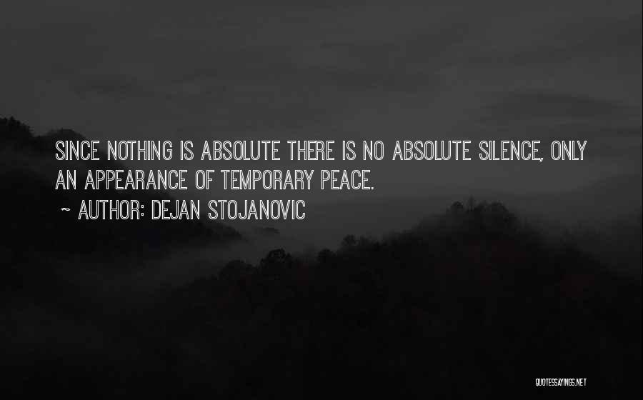 Absolute Peace Quotes By Dejan Stojanovic