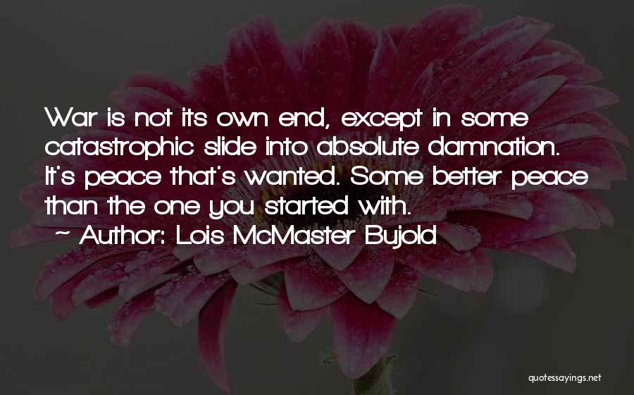 Absolute Peace Quotes By Lois McMaster Bujold