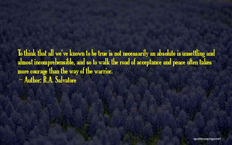 Absolute Peace Quotes By R.A. Salvatore