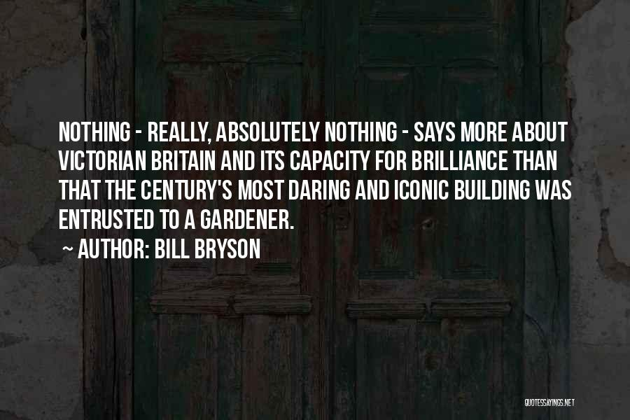 Absolutely Nothing Quotes By Bill Bryson