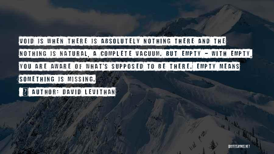 Absolutely Nothing Quotes By David Levithan