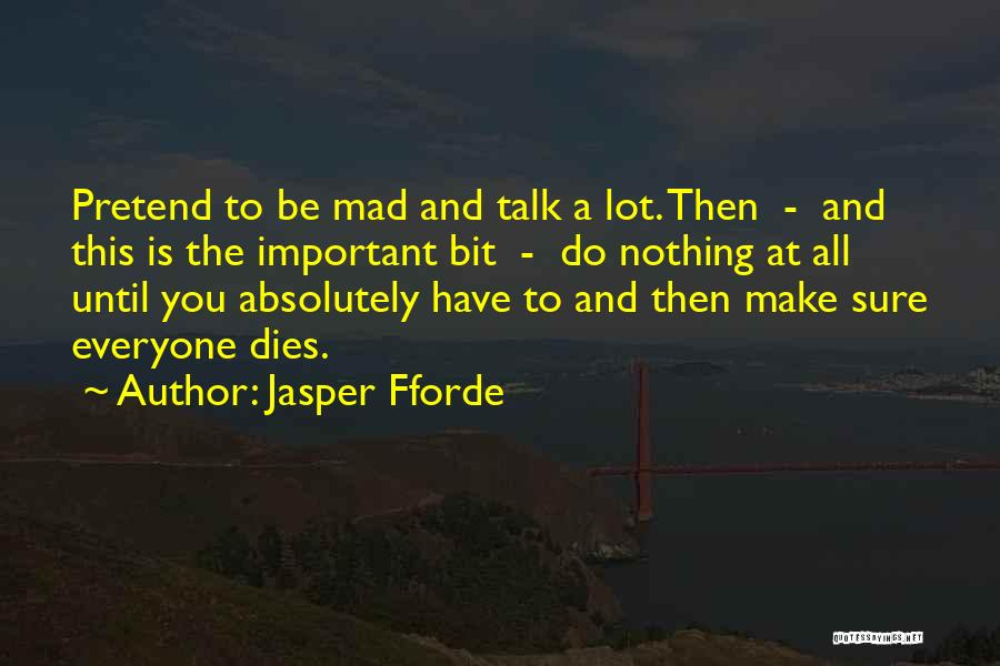 Absolutely Nothing Quotes By Jasper Fforde