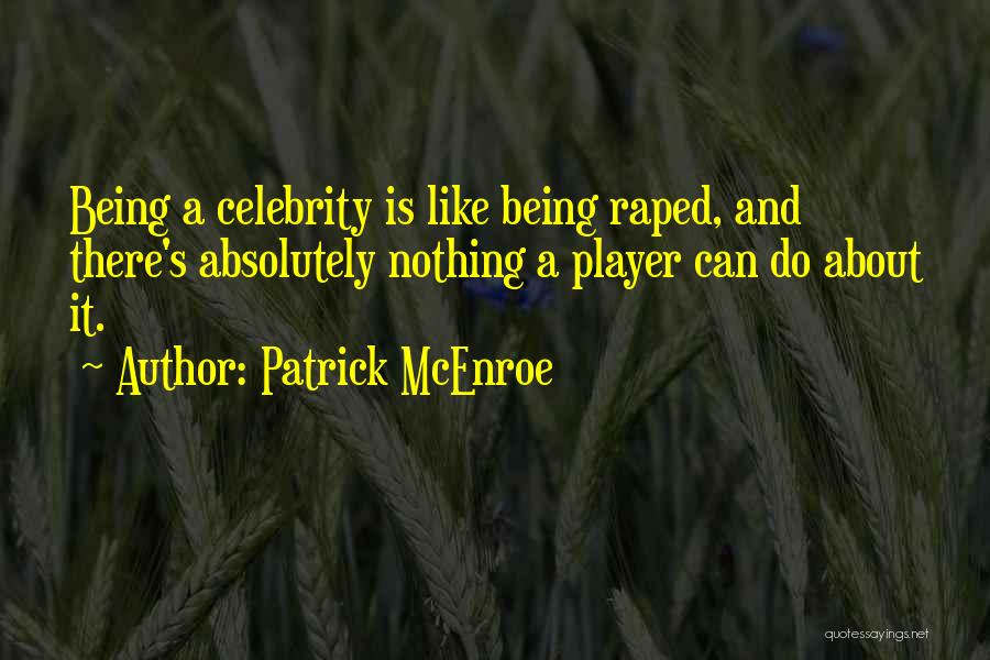 Absolutely Nothing Quotes By Patrick McEnroe
