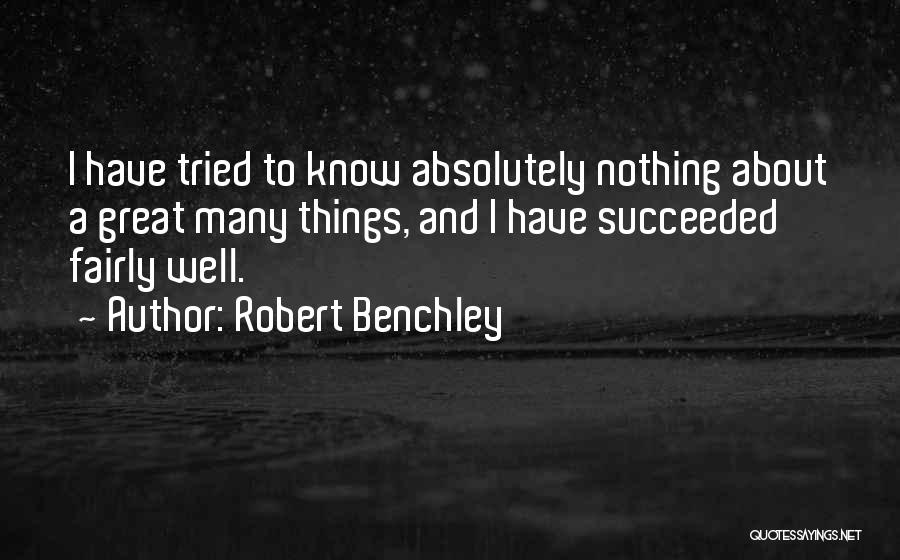 Absolutely Nothing Quotes By Robert Benchley