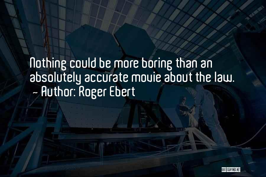 Absolutely Nothing Quotes By Roger Ebert
