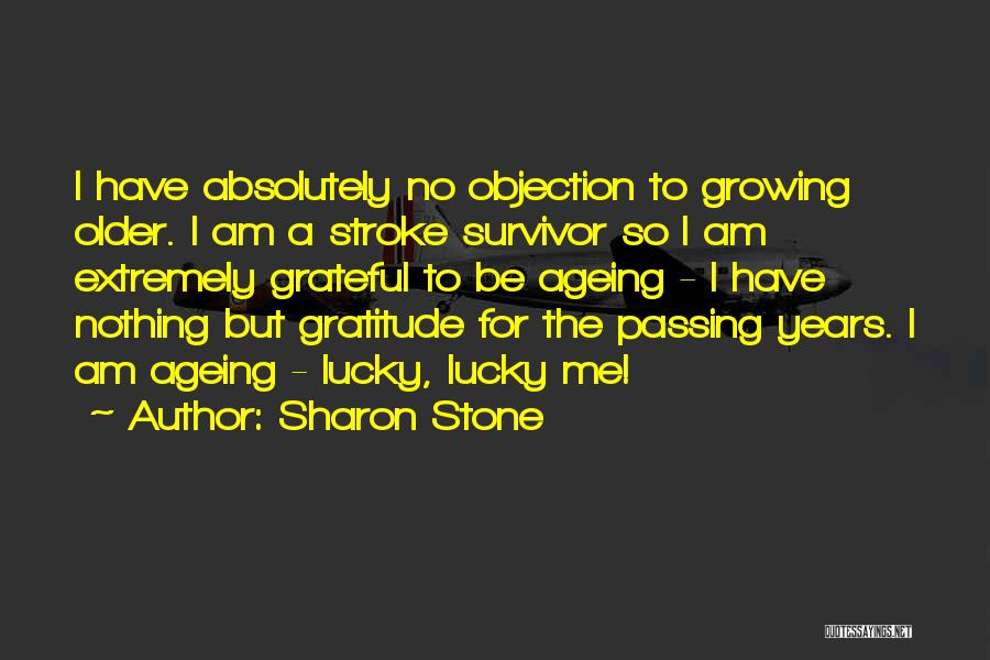 Absolutely Nothing Quotes By Sharon Stone