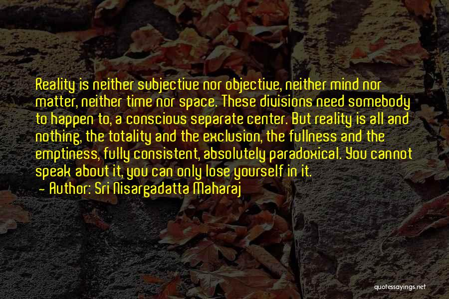 Absolutely Nothing Quotes By Sri Nisargadatta Maharaj
