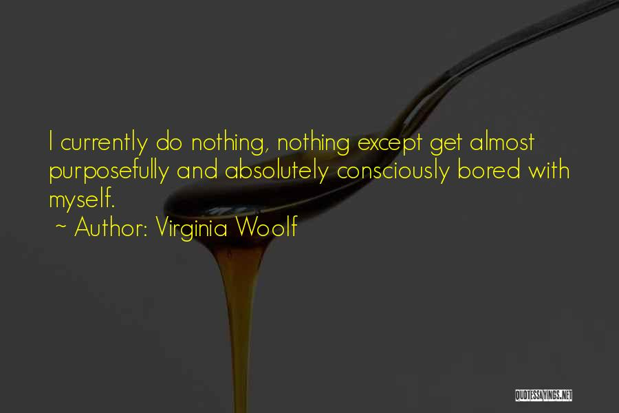 Absolutely Nothing Quotes By Virginia Woolf