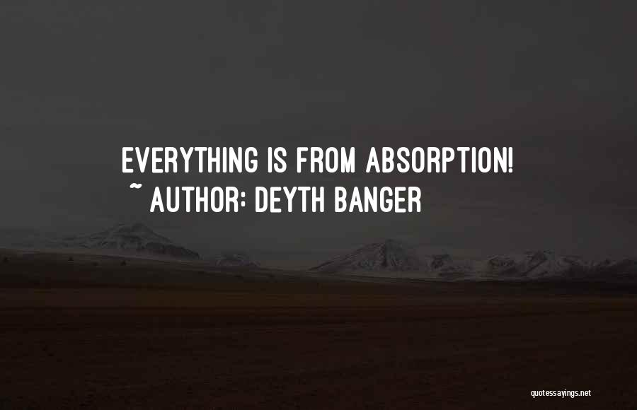 Absorption Quotes By Deyth Banger