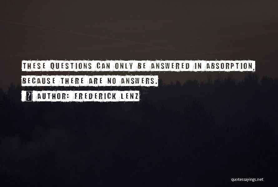 Absorption Quotes By Frederick Lenz