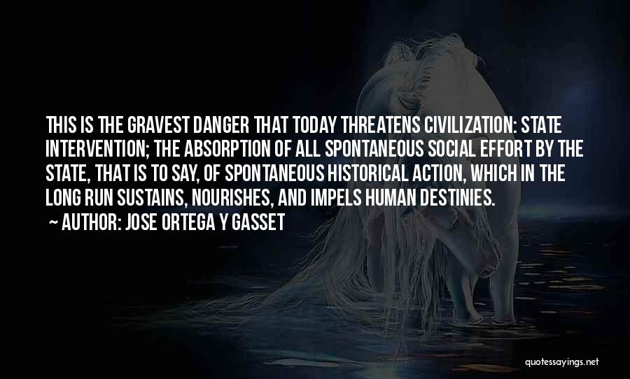 Absorption Quotes By Jose Ortega Y Gasset