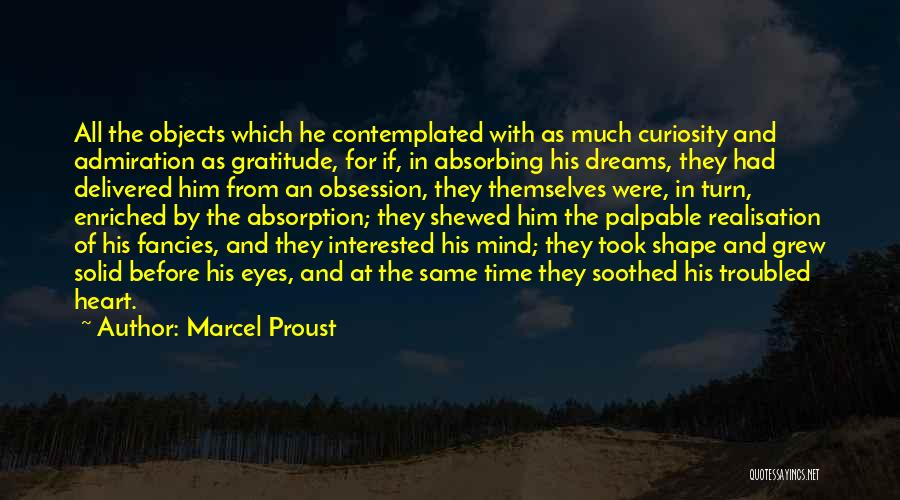 Absorption Quotes By Marcel Proust