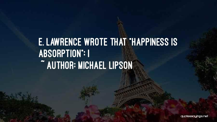Absorption Quotes By Michael Lipson