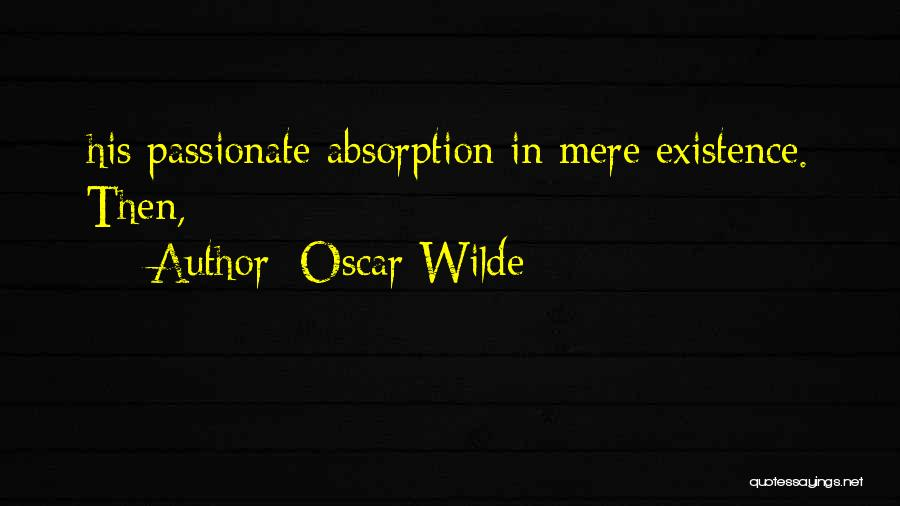 Absorption Quotes By Oscar Wilde