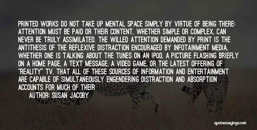 Absorption Quotes By Susan Jacoby