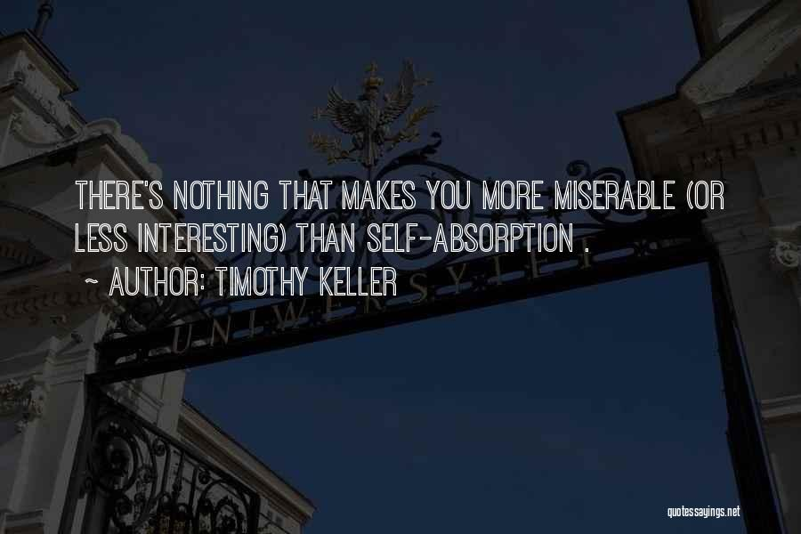 Absorption Quotes By Timothy Keller