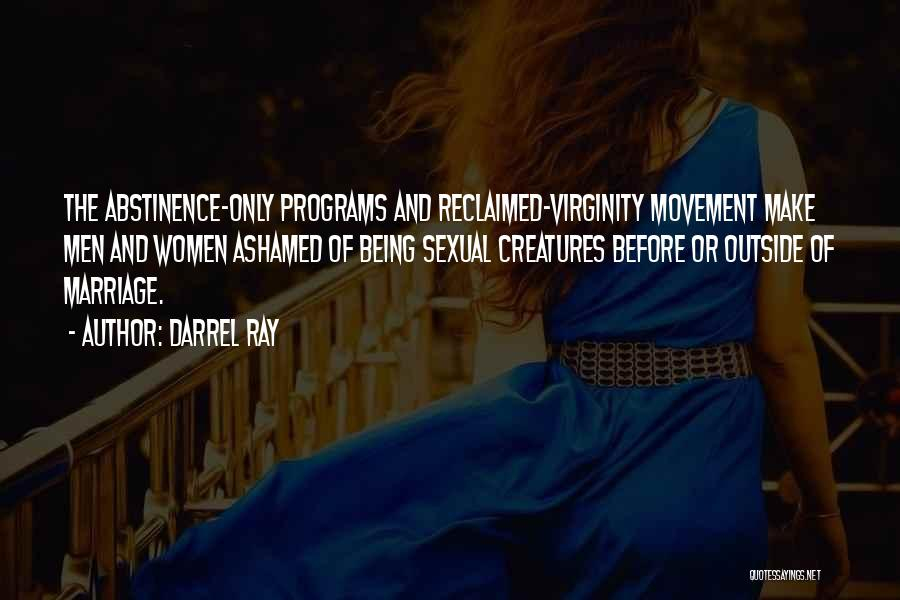 Abstinence Programs Quotes By Darrel Ray