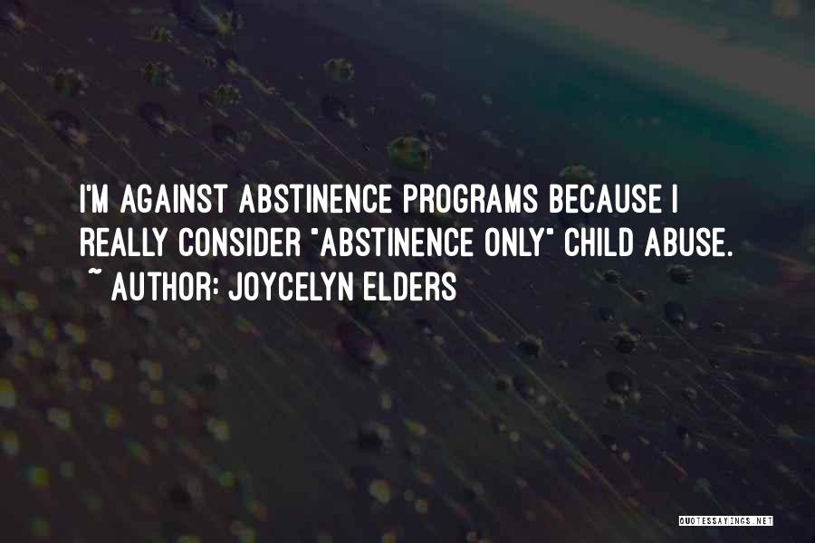 Abstinence Programs Quotes By Joycelyn Elders