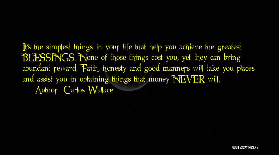 Abundant Blessings Quotes By Carlos Wallace