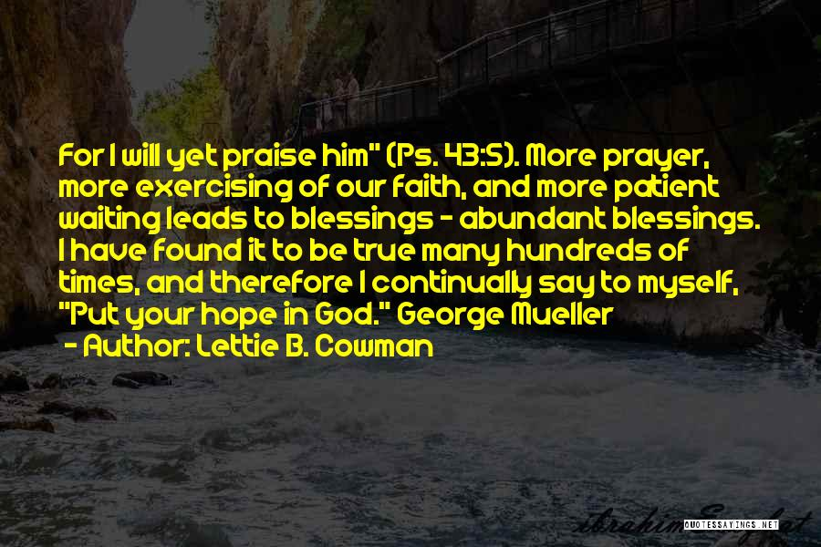 Abundant Blessings Quotes By Lettie B. Cowman