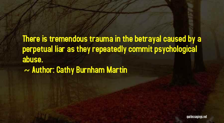 Abuse In Relationships Quotes By Cathy Burnham Martin