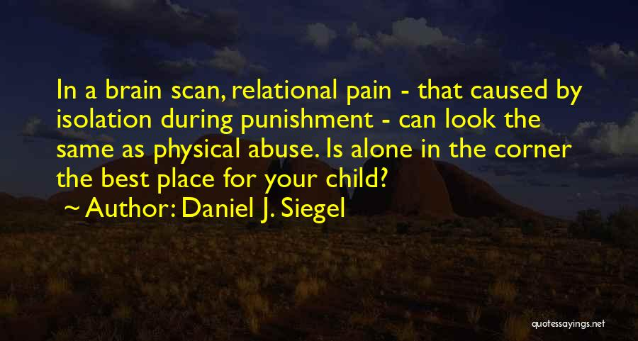 Abuse In Relationships Quotes By Daniel J. Siegel