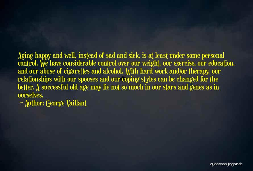 Abuse In Relationships Quotes By George Vaillant