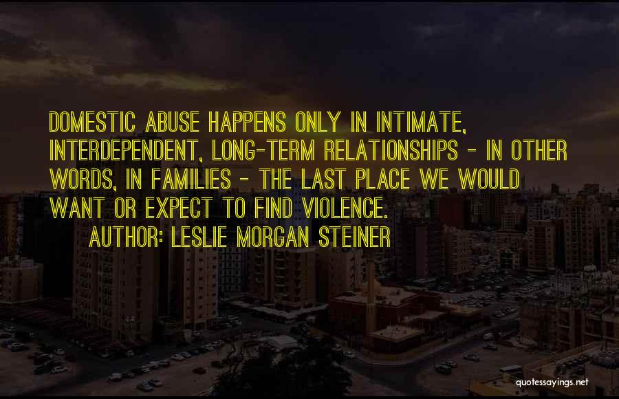 Abuse In Relationships Quotes By Leslie Morgan Steiner