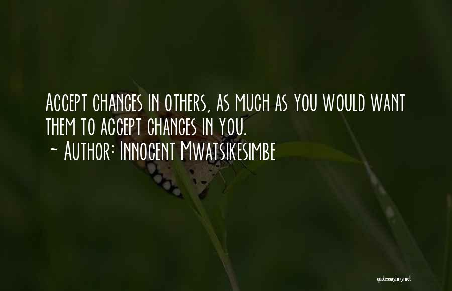 Accept Changes Quotes By Innocent Mwatsikesimbe