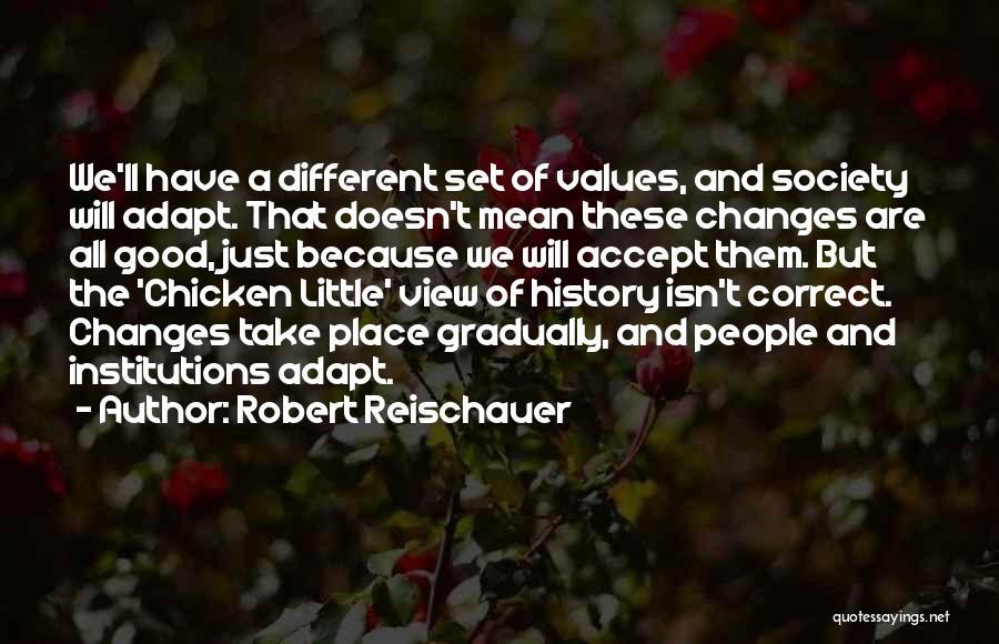 Accept Changes Quotes By Robert Reischauer