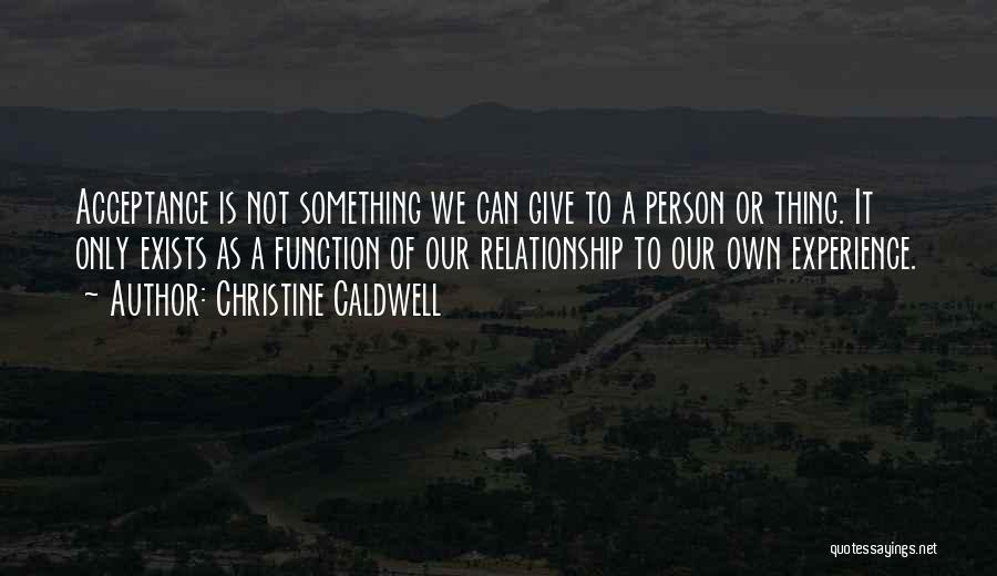 Acceptance In A Relationship Quotes By Christine Caldwell