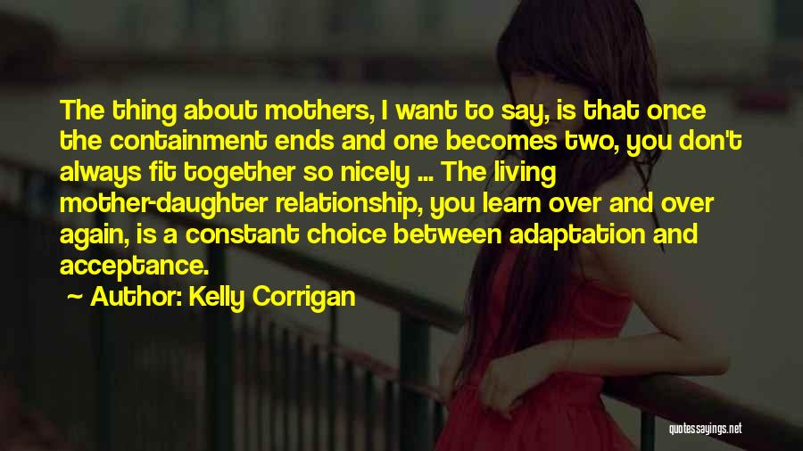 Acceptance In A Relationship Quotes By Kelly Corrigan