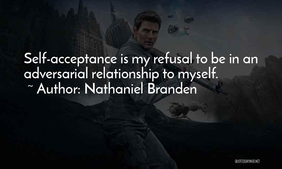 Acceptance In A Relationship Quotes By Nathaniel Branden