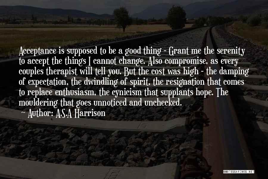 Acceptance Of Change Quotes By A.S.A Harrison