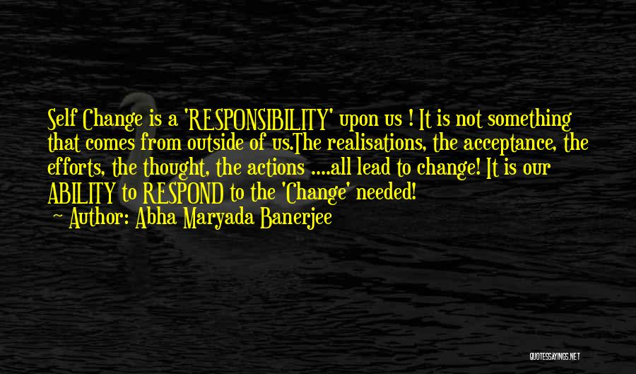 Acceptance Of Change Quotes By Abha Maryada Banerjee