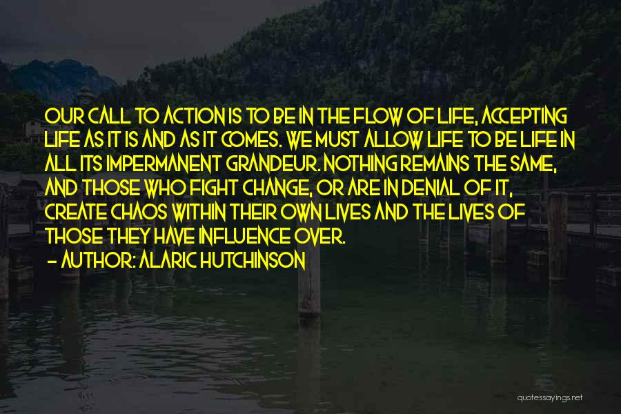 Acceptance Of Change Quotes By Alaric Hutchinson
