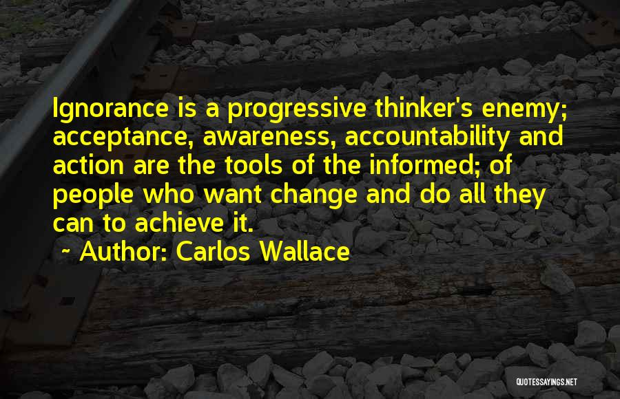 Acceptance Of Change Quotes By Carlos Wallace