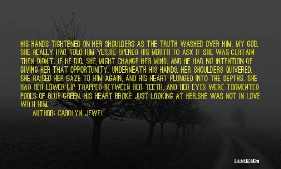 Acceptance Of Change Quotes By Carolyn Jewel